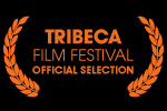 Tribeca Film Festival Official Selection
